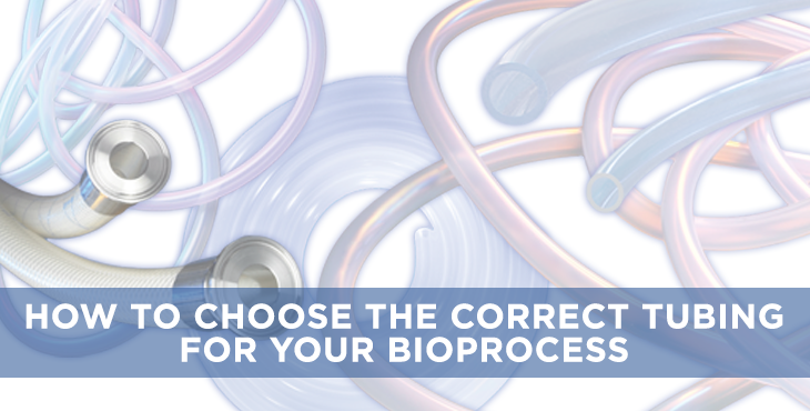How to choose the correct tubing for your bioprocess